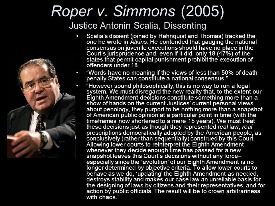 Roper v. Simmons (2005) Justice Antonin Scalia, Dissenting