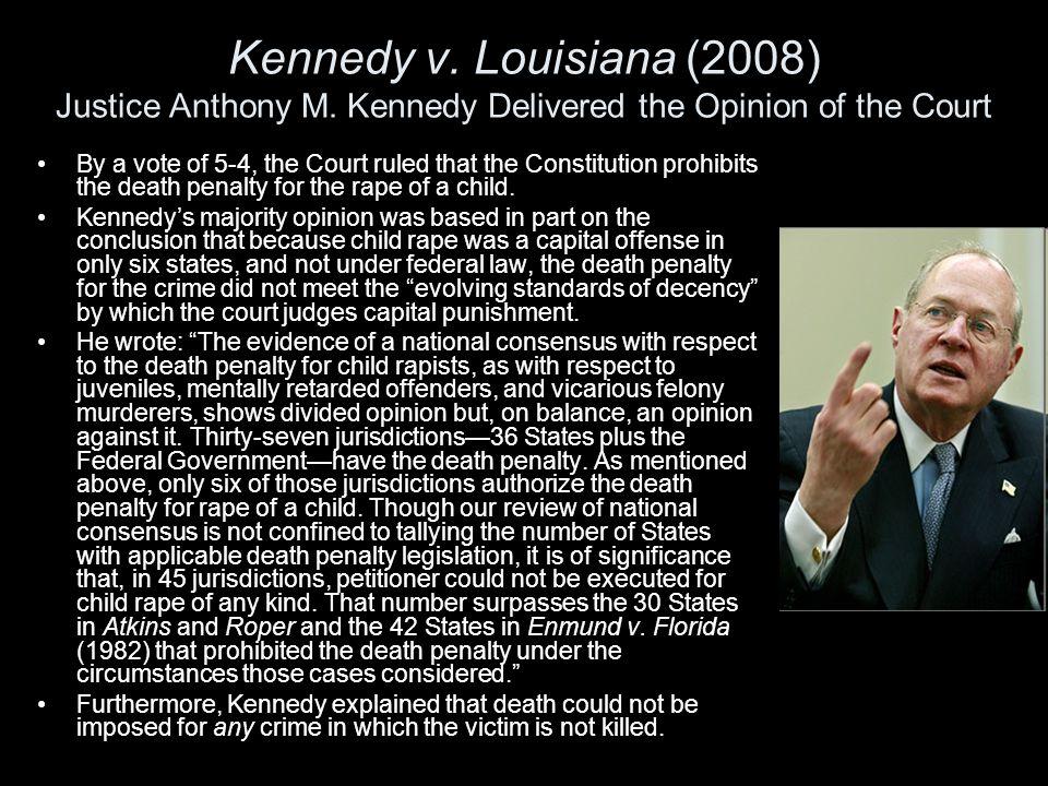 Kennedy v. Louisiana (2008) Justice Anthony M
