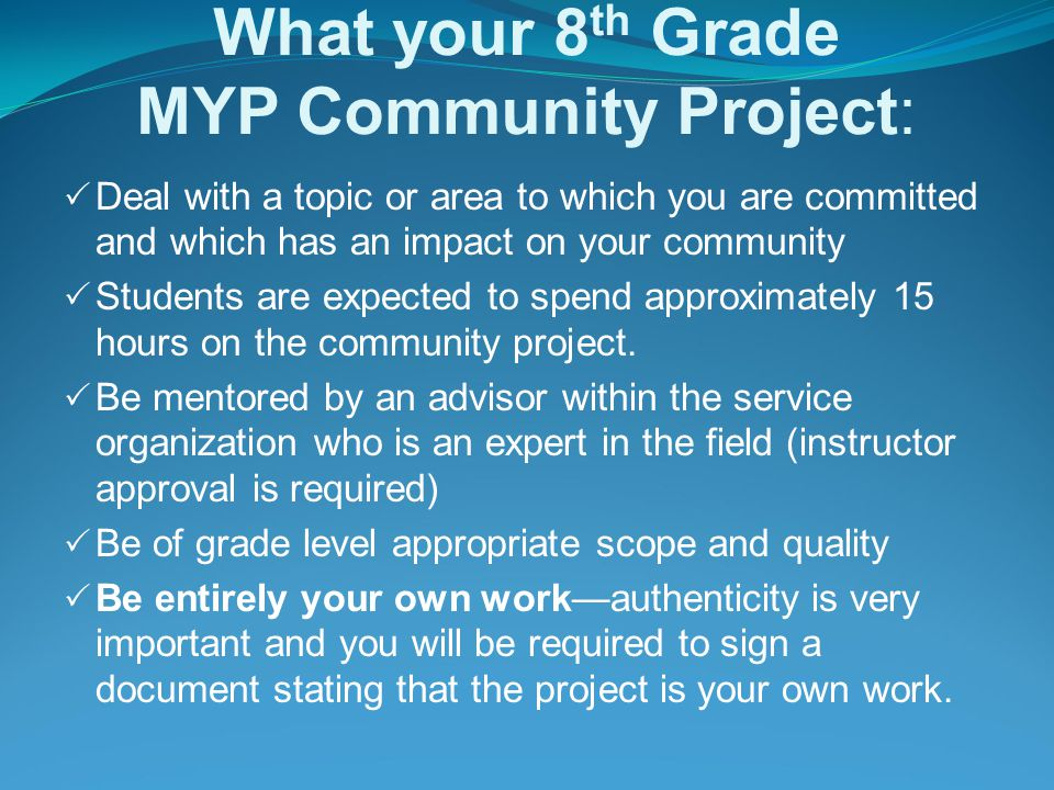 What your 8th Grade MYP Community Project: