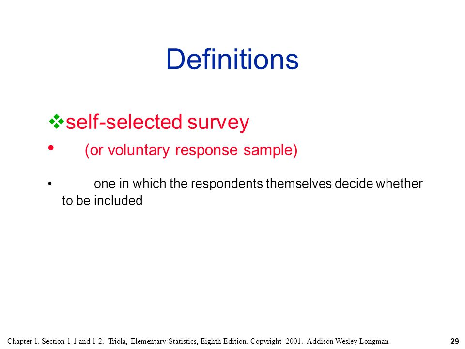 Definitions self-selected survey (or voluntary response sample)