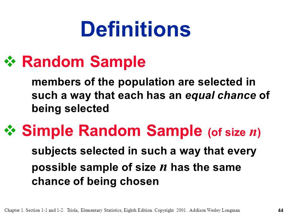Definitions Random Sample Simple Random Sample (of size n)