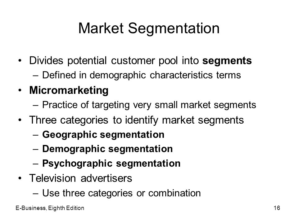 Market Segmentation Divides potential customer pool into segments