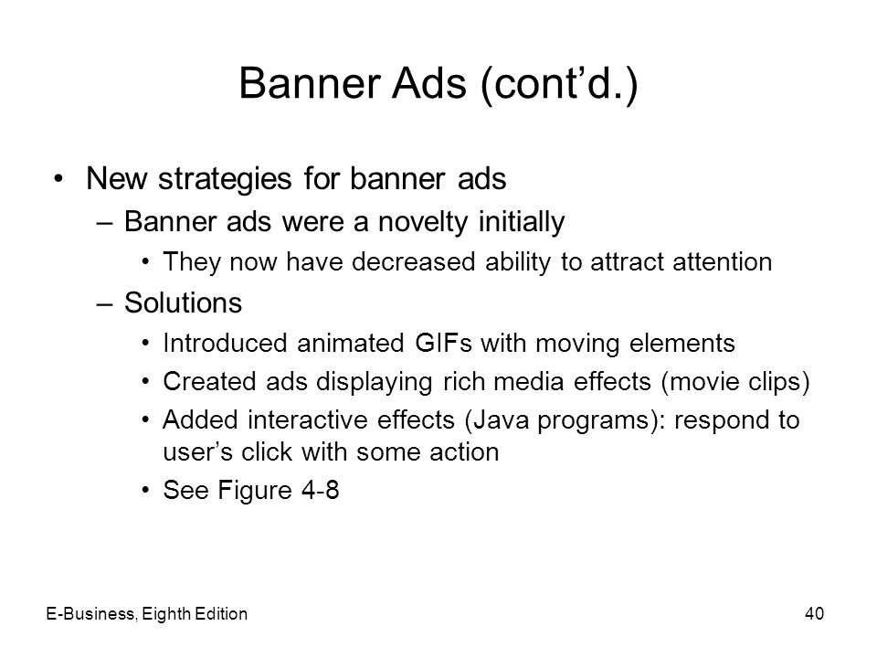 Banner Ads (cont'd.) New strategies for banner ads