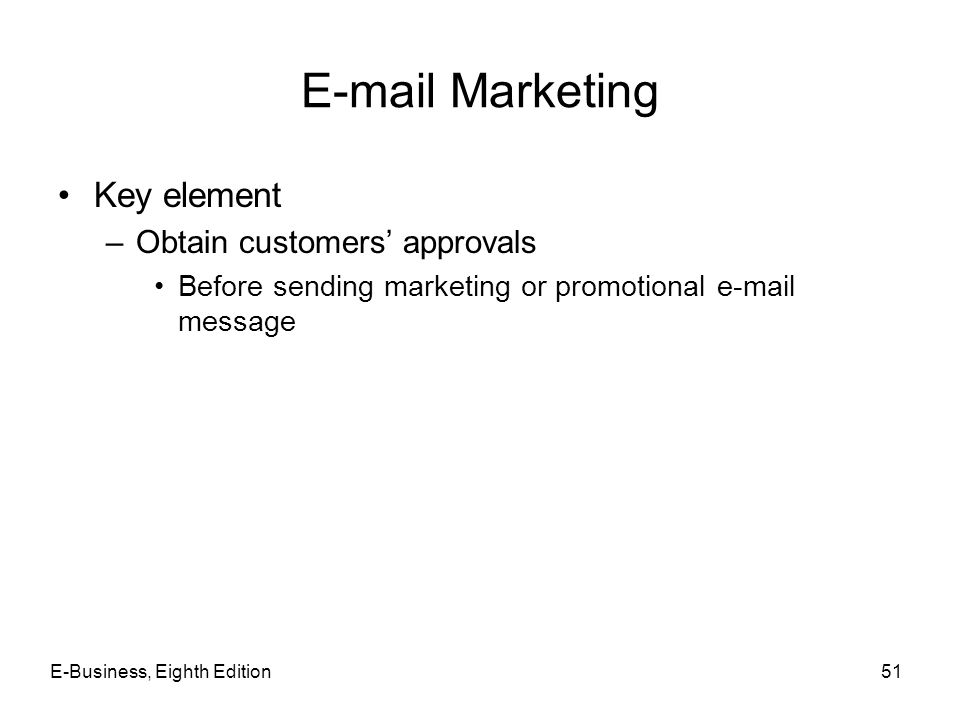 E-mail Marketing Key element Obtain customers' approvals