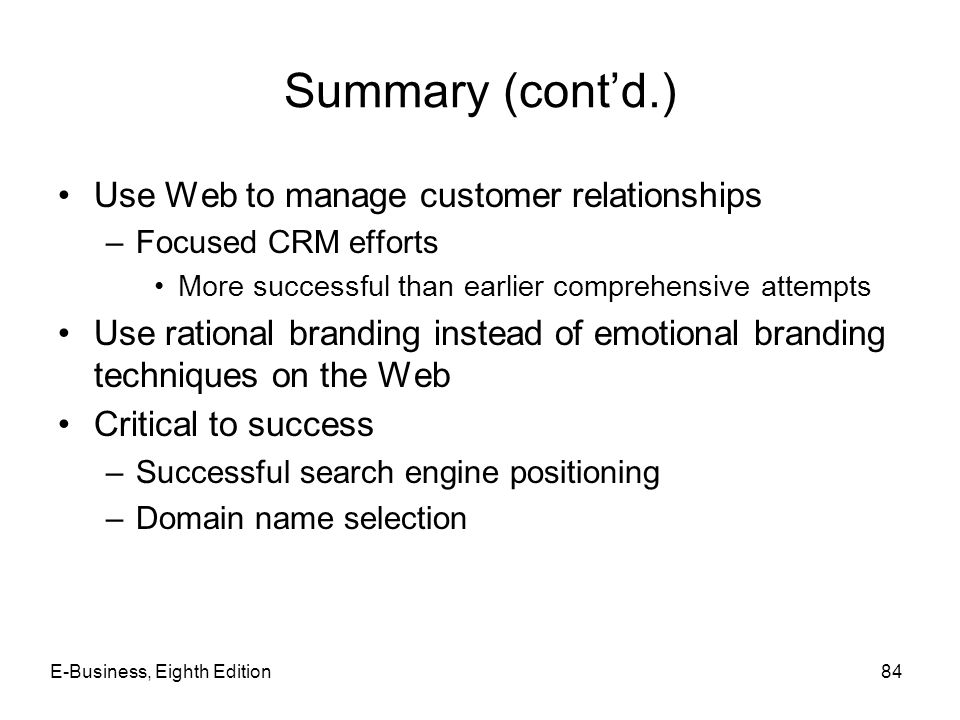 Summary (cont'd.) Use Web to manage customer relationships