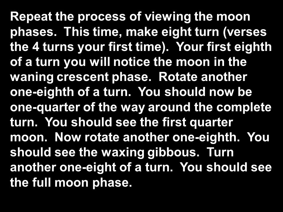 Repeat the process of viewing the moon phases