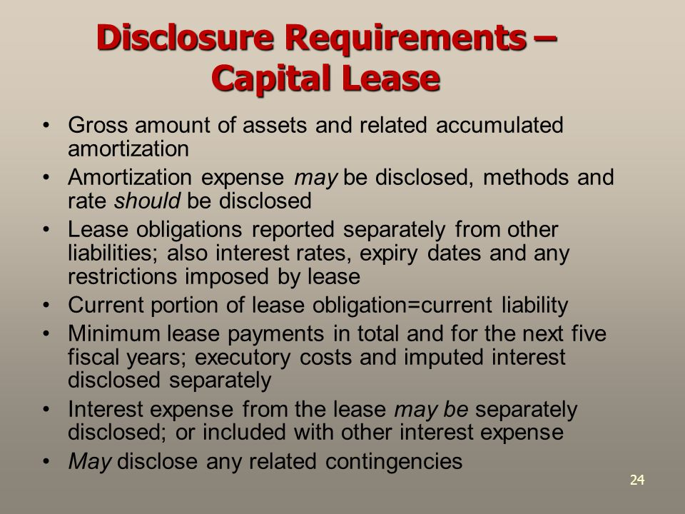 Disclosure Requirements – Capital Lease