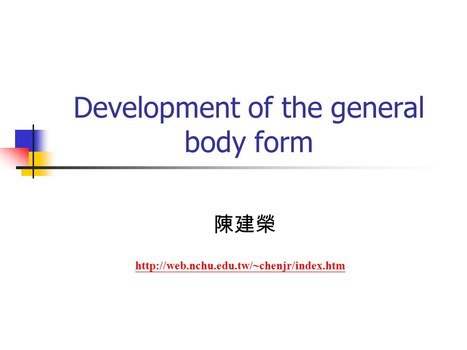 Development of the general body form