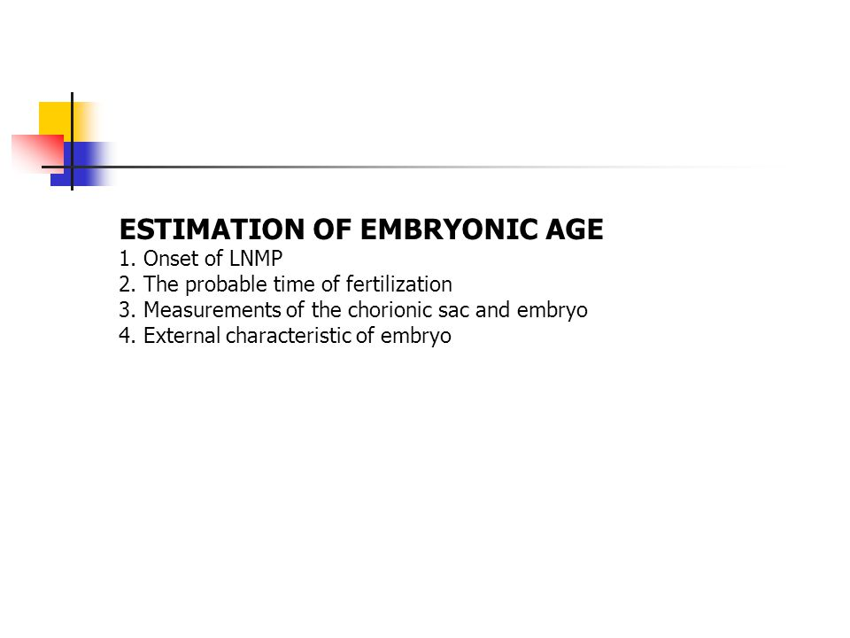 ESTIMATION OF EMBRYONIC AGE