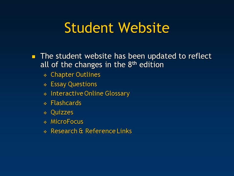 Student Website The student website has been updated to reflect all of the changes in the 8th edition.
