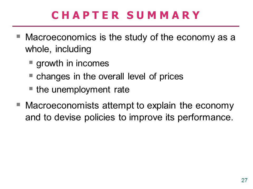 CHAPTER SUMMARY Economists use different models to examine different issues.