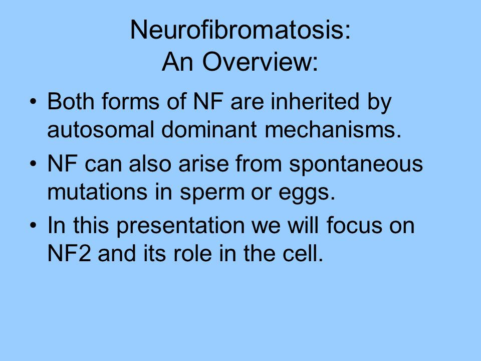 Neurofibromatosis: An Overview: