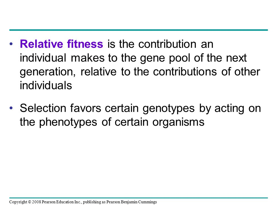 Relative fitness is the contribution an individual makes to the gene pool of the next generation, relative to the contributions of other individuals
