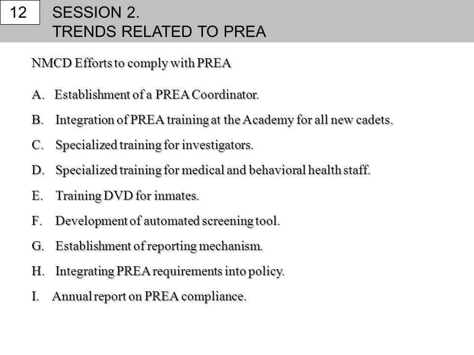 SESSION 2. TRENDS RELATED TO PREA 12 NMCD Efforts to comply with PREA