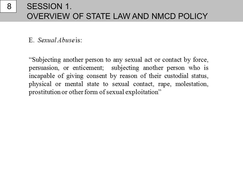 OVERVIEW OF STATE LAW AND NMCD POLICY 8