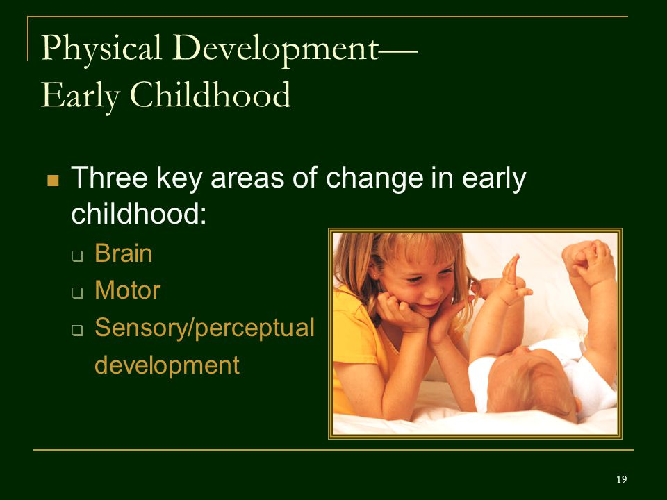 Physical Development— Early Childhood