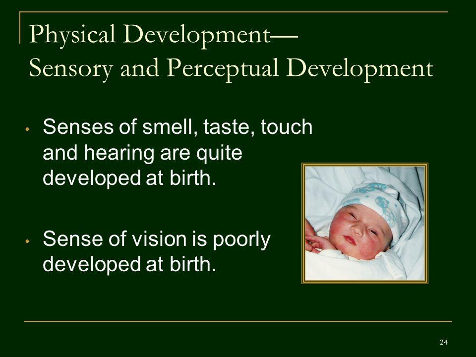 Physical Development— Sensory and Perceptual Development