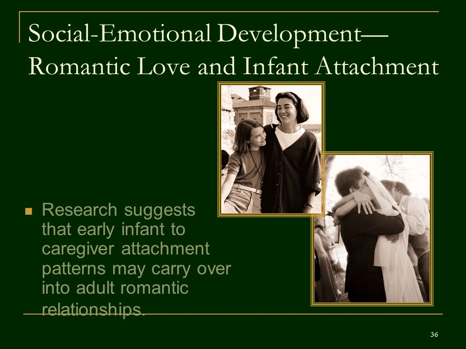 Social-Emotional Development—Romantic Love and Infant Attachment