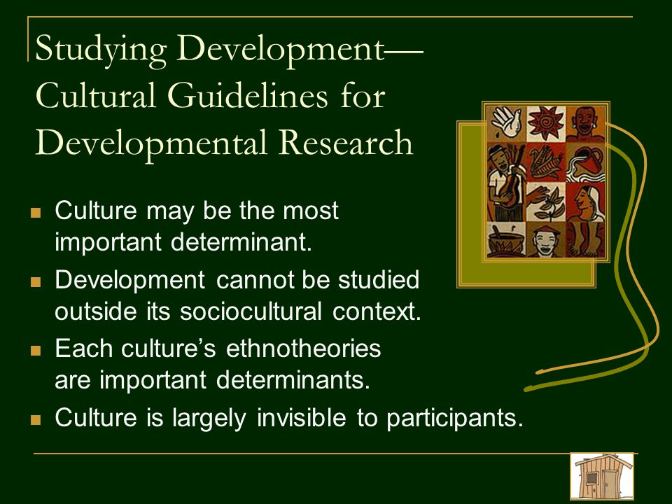 Studying Development— Cultural Guidelines for Developmental Research