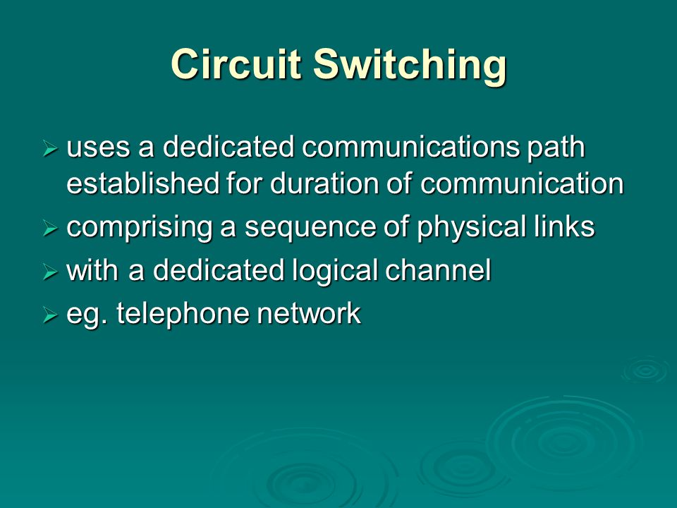 Circuit Switching uses a dedicated communications path established for duration of communication. comprising a sequence of physical links.
