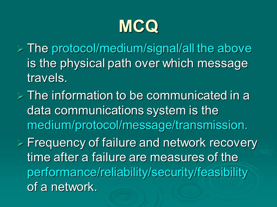 MCQ The protocol/medium/signal/all the above is the physical path over which message travels.