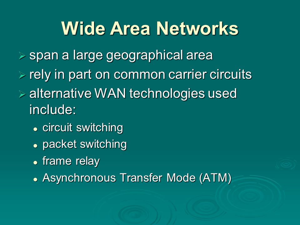 Wide Area Networks span a large geographical area