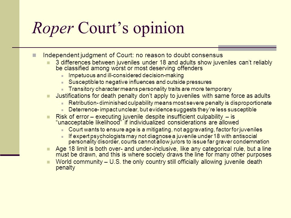 Roper Court's opinion Independent judgment of Court: no reason to doubt consensus.
