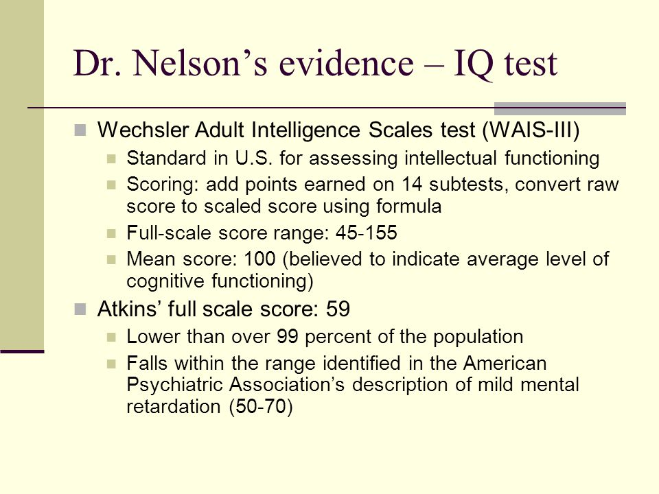 Dr. Nelson's evidence – IQ test
