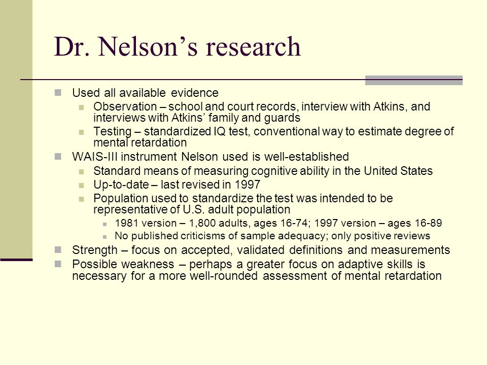 Dr. Nelson's research Used all available evidence