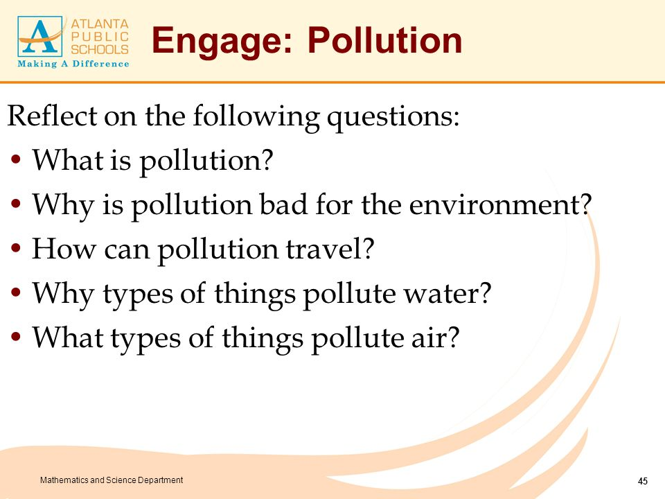 Engage: Pollution As you watch the video would you revise your answers: