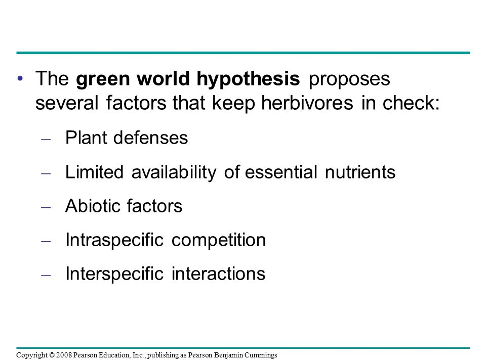 The green world hypothesis proposes several factors that keep herbivores in check: