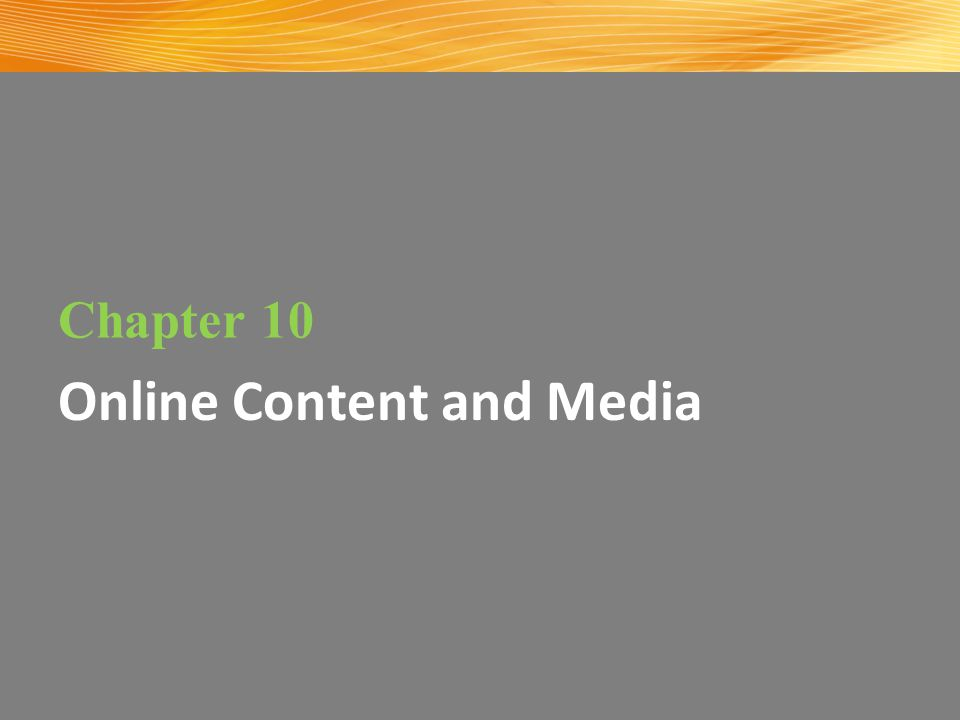 Online Content and Media