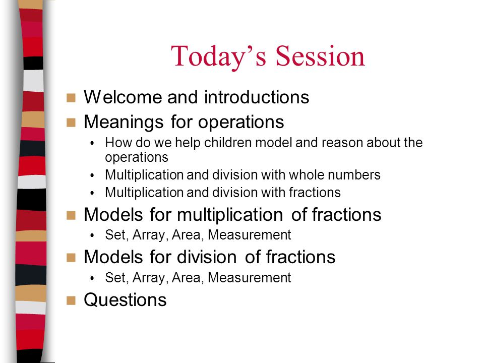 Today's Session Welcome and introductions Meanings for operations
