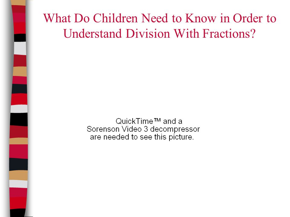 What Do Children Need to Know in Order to Understand Division With Fractions