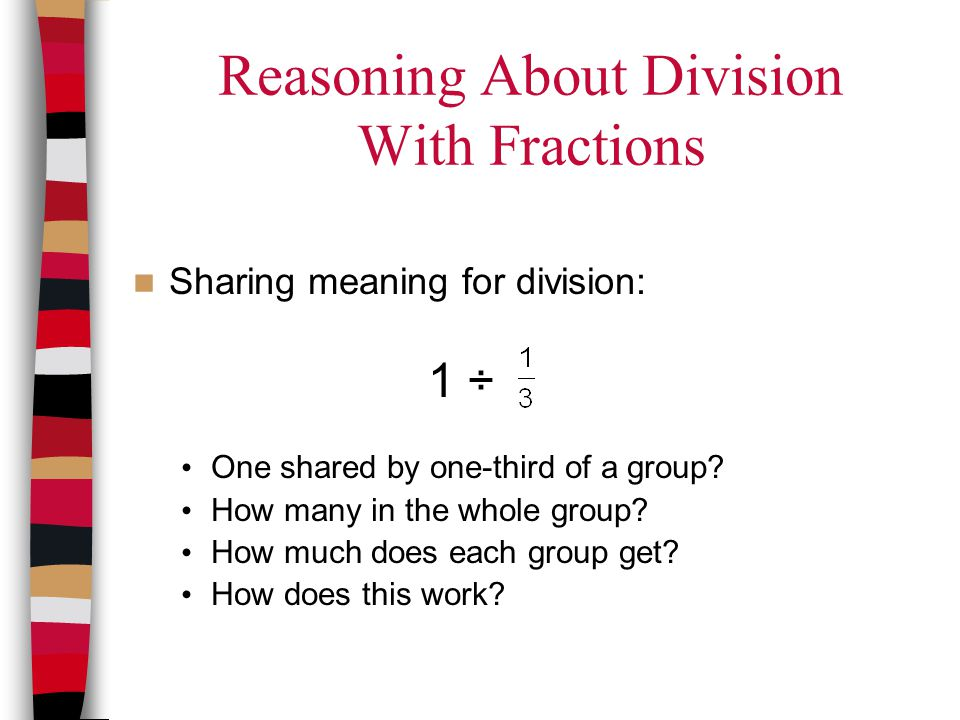 Reasoning About Division With Fractions