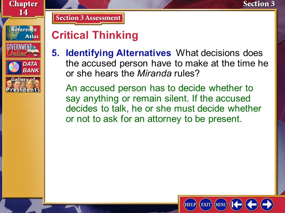 Critical Thinking 5. Identifying Alternatives What decisions does the accused person have to make at the time he or she hears the Miranda rules