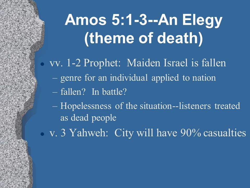 Amos 5:1-3--An Elegy (theme of death)