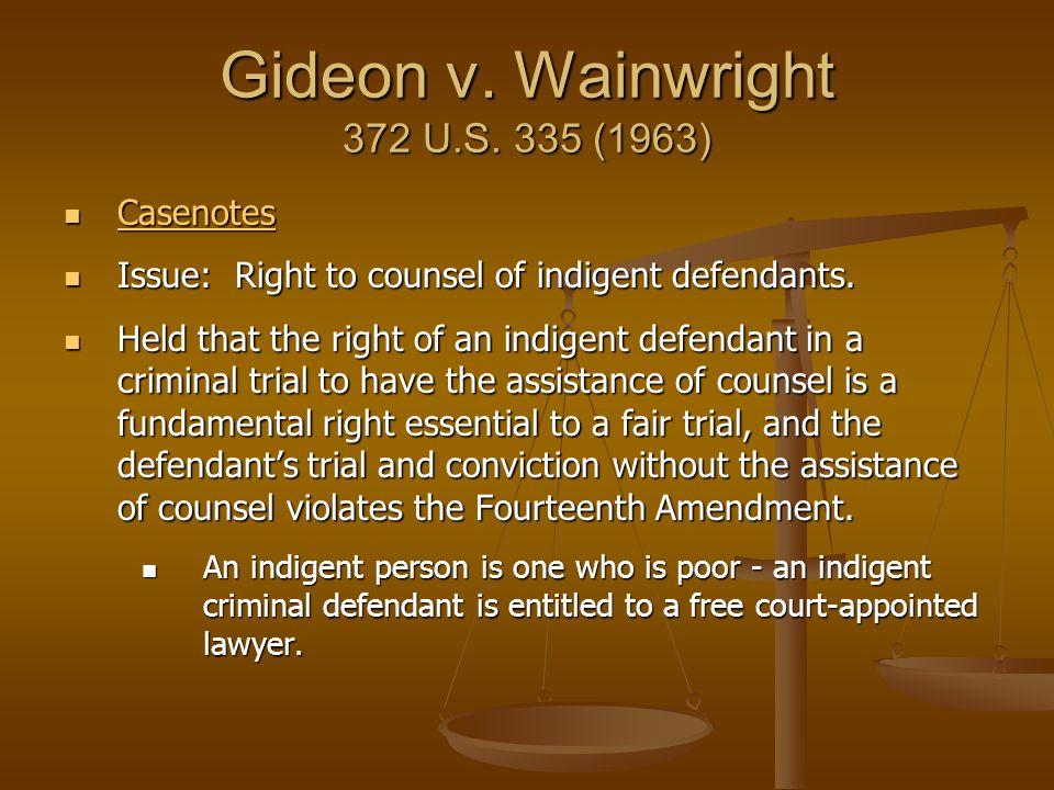 Gideon v. Wainwright 372 U.S. 335 (1963)