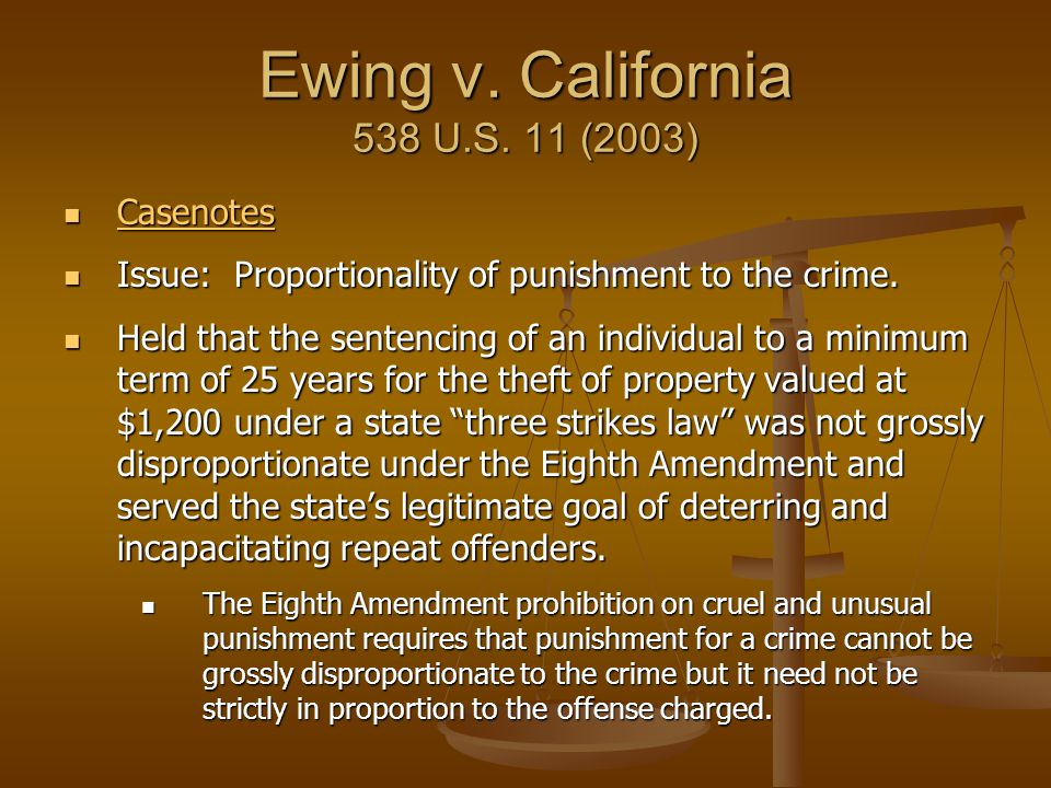 Ewing v. California 538 U.S. 11 (2003)