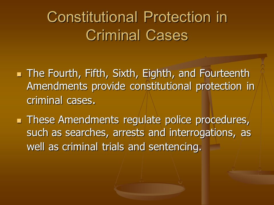 Constitutional Protection in Criminal Cases