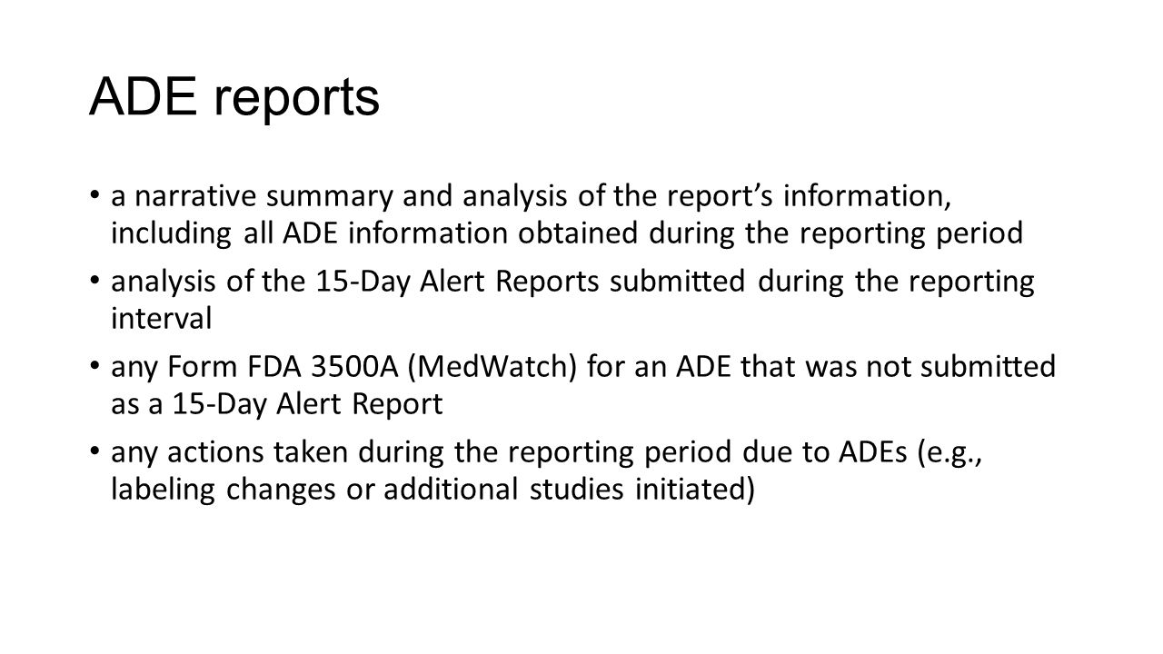 ADE reports a narrative summary and analysis of the report's information, including all ADE information obtained during the reporting period.