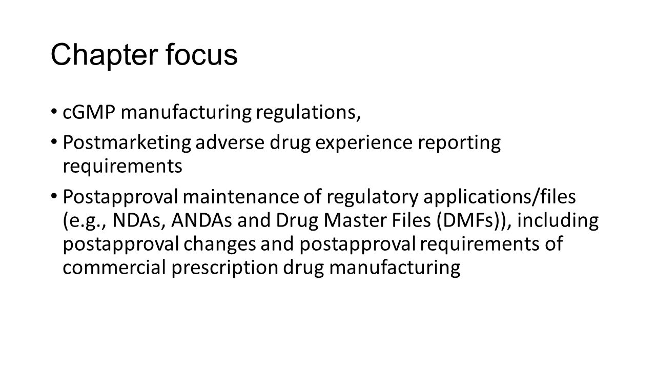 Chapter focus cGMP manufacturing regulations,