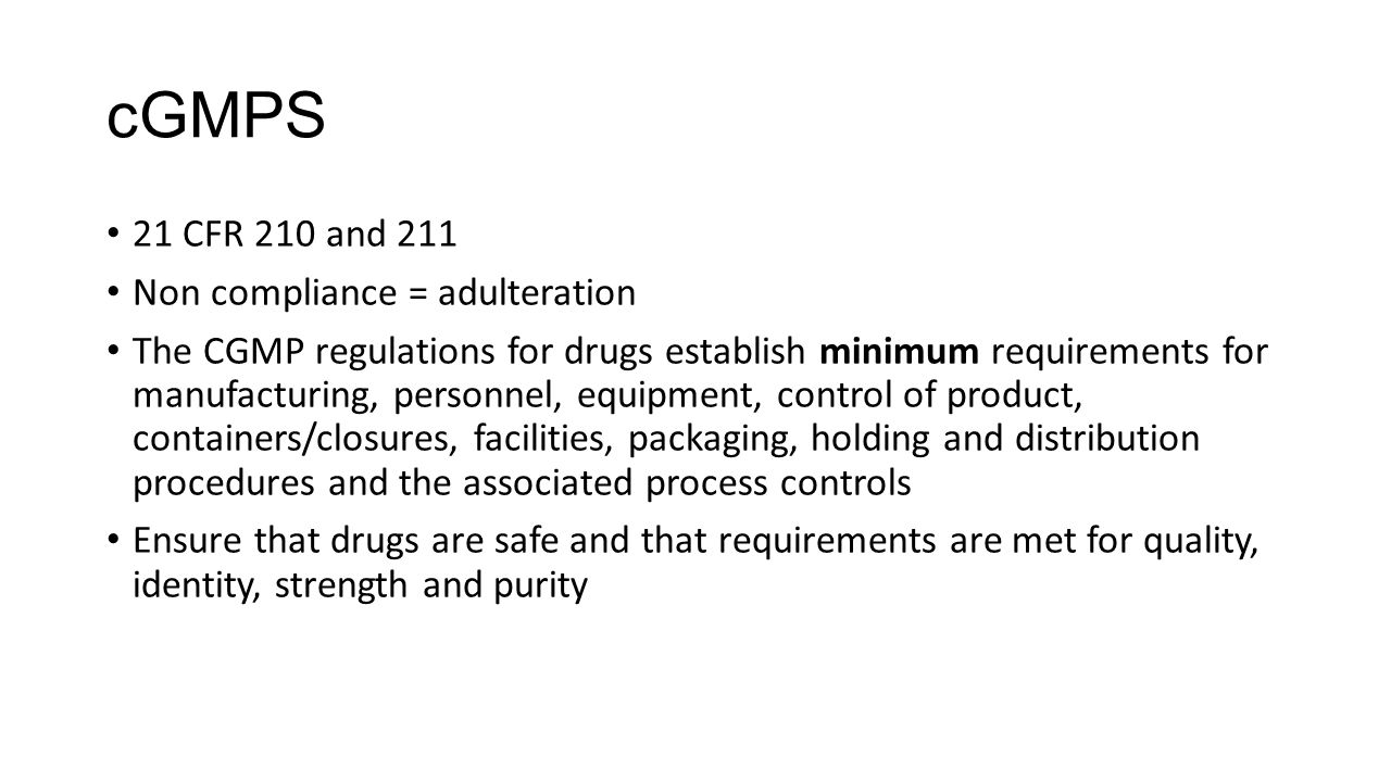 cGMPS 21 CFR 210 and 211 Non compliance = adulteration