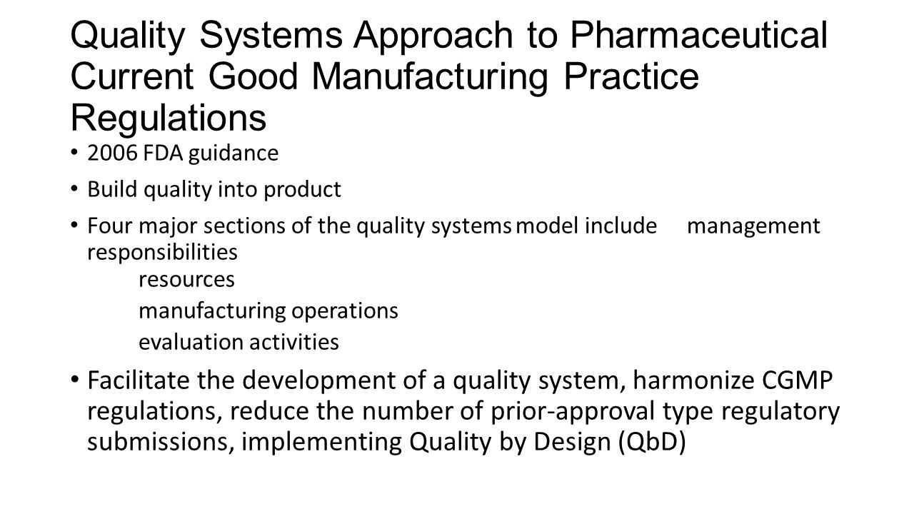 Quality Systems Approach to Pharmaceutical Current Good Manufacturing Practice Regulations