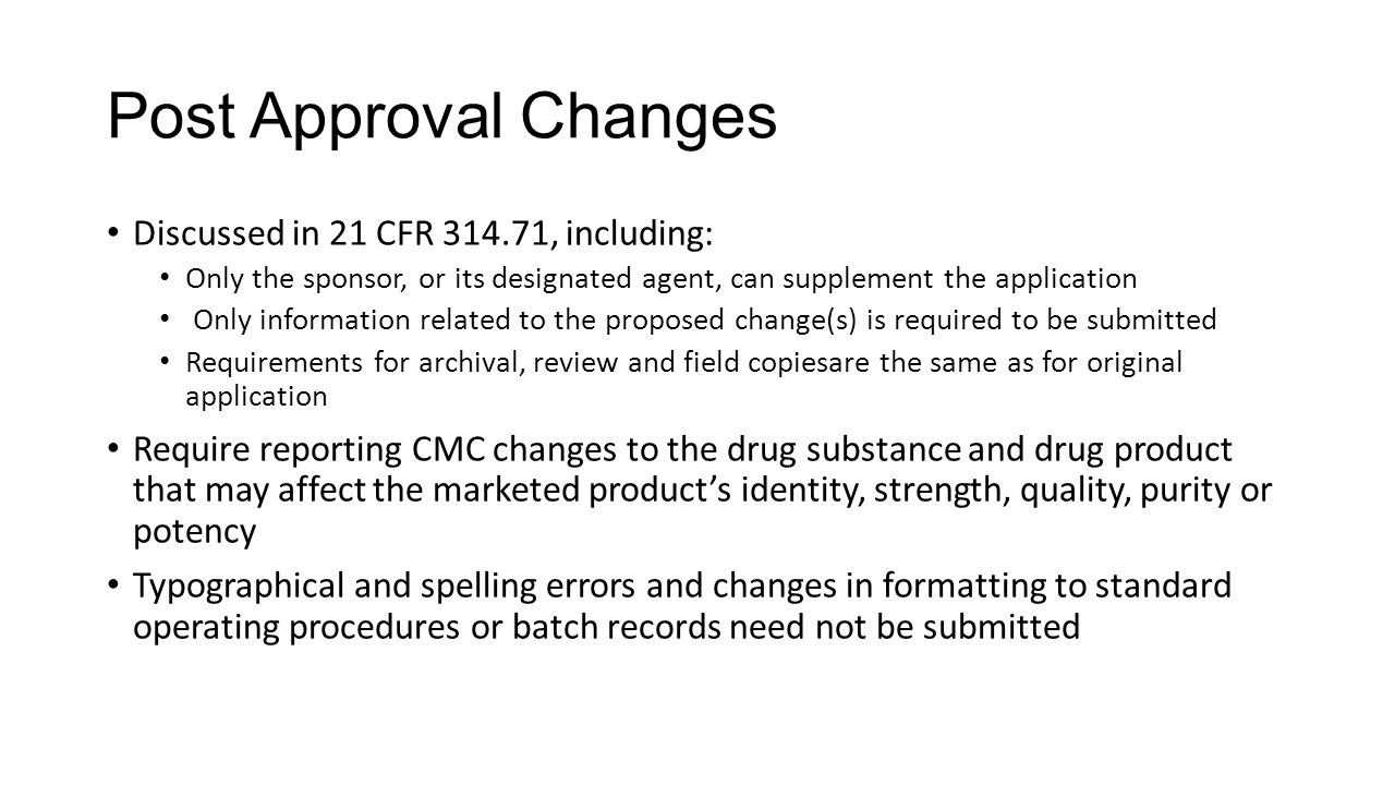 Post Approval Changes Discussed in 21 CFR 314.71, including: