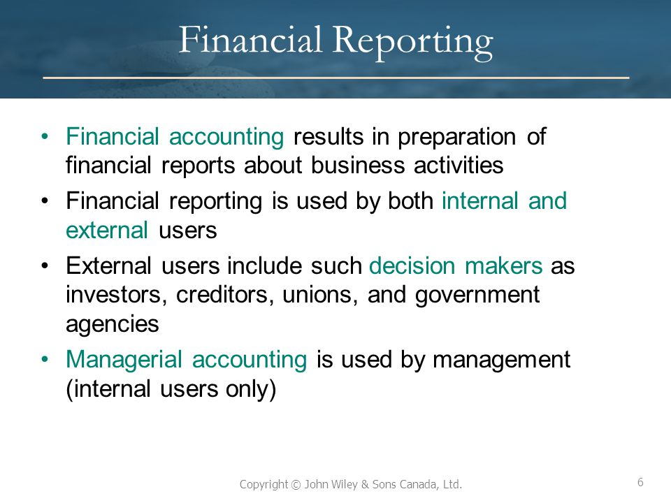 Financial Reporting Financial accounting results in preparation of financial reports about business activities.