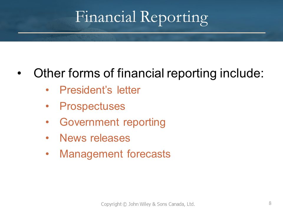 Financial Reporting Other forms of financial reporting include:
