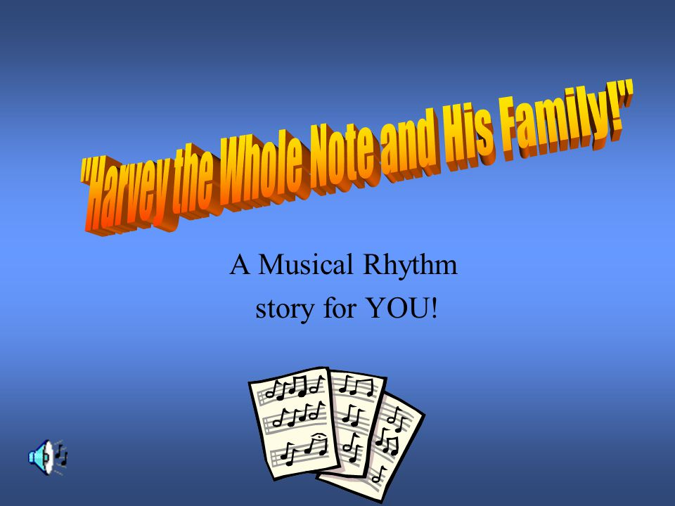 A Musical Rhythm story for YOU!