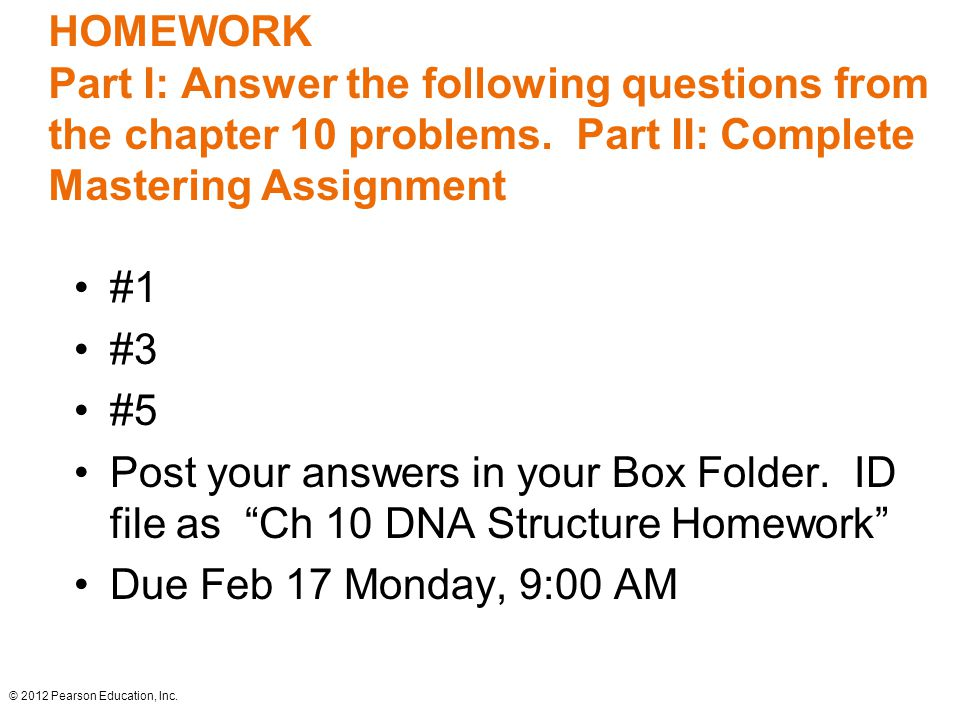 HOMEWORK Part I: Answer the following questions from the chapter 10 problems. Part II: Complete Mastering Assignment