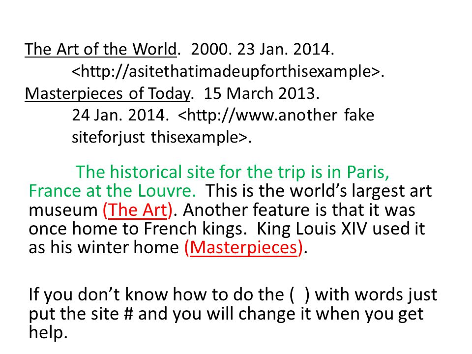 The Art of the World. 2000. 23 Jan. 2014. <http://asitethatimadeupforthisexample>. Masterpieces of Today. 15 March 2013. 24 Jan. 2014. <http://www.another fake siteforjust thisexample>.